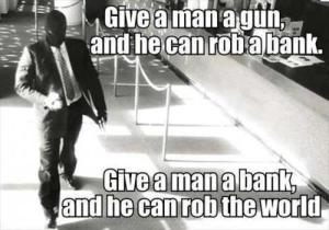 CORP WOLF PAC FEDERAL RESERVE BANGK WALL STREET - Give A Man A Bank & He Can Rob The World