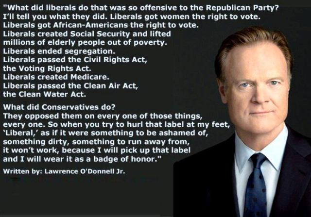 MEDIA PROG LAWRENCE O'DONNELL ~ Liberals got Women, African-Americans right to vote; Social Security; ended segregation; Civil Rights Act, Voting Rights Act created Medicare... Clean Air & Water A