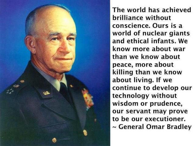 WHISTLE BLOWER  GENERAL OMAR BRADLEY know more about war than peace
