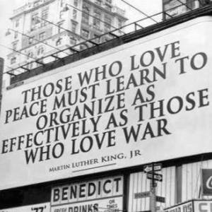 3_ PP MLK _ Those Who Love Peace Must Learn To Organize As Well As Those Who Love War