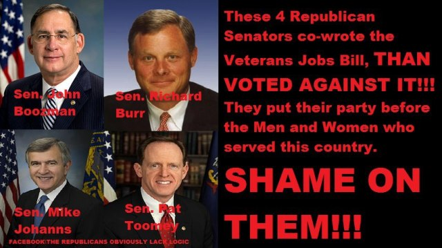 107_ A_ VETERAN BILL AUTHORS - BLOCKING Their Own Signature Legislation - SENATORS John Boozman, Richard Burr, Mike Johanns, Pat Toomey Voted against veterans jove bill they co-wrote