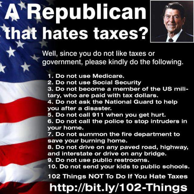 101BSSR_ ECONOMICS TAXES GOP A Republican that Hates Taxes - TAXES PAY FOR