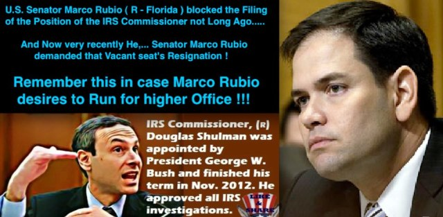 ST FL MARCO RUBIO MARKO Blocked the IRS COMMISSIONERS POSITION FILLING yet demanded that the IRS Commissioner be fired