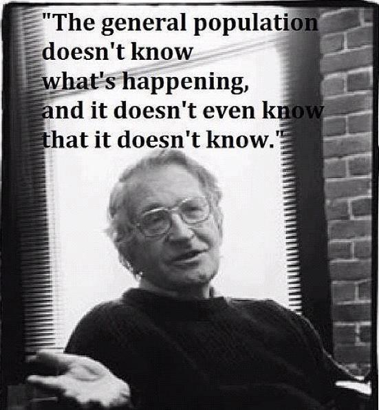 The general population doesn't know what's happening. - I doesn't even know that it doesn't know.