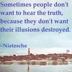 PF NIETZSCHE - Don't want their illusions destroyed saying