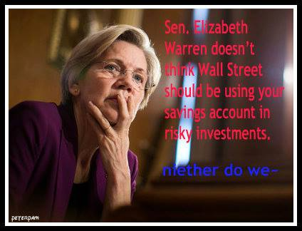 ST MA ELIZABETH WARREN Saying - Bangks & Risky Investments