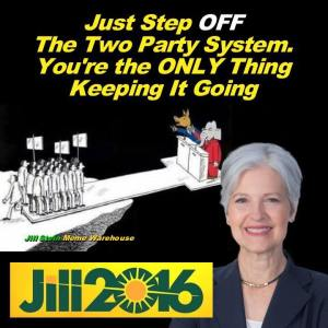 0_ GREEN JILL STEIN - Just Step Off The Two Party System