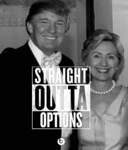 ST NY HILLARY CLINTON w Donald Trump - STRAIGHT OUTA OPTIONS