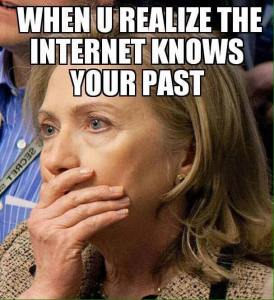 zST NY HILLARY CLINTON When You Realize the internet knows your past