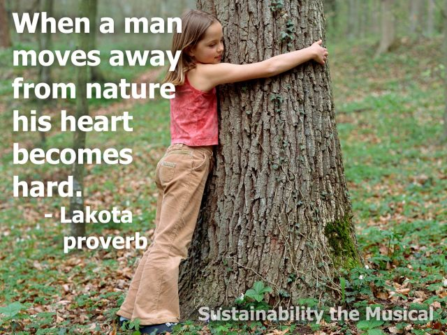 original-american-lakota-proverb-when-a-man-moves-away-from-nature-his-heart-becomes-hard